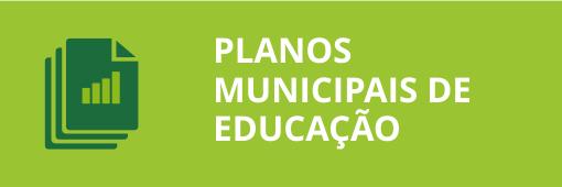 Planos municipais de educação.